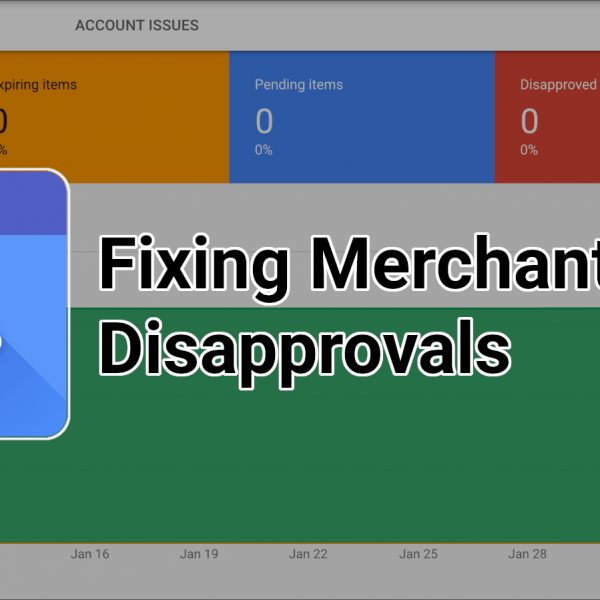 Simple Ways To Fix Merchant Center Disapprovals