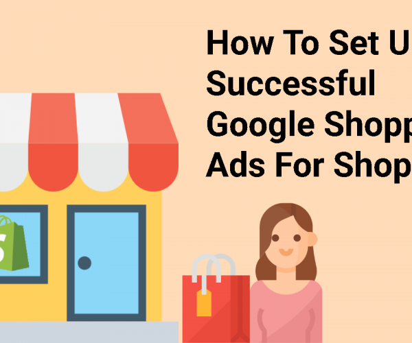 How To Set Up Google Shopping Ads For Shopify